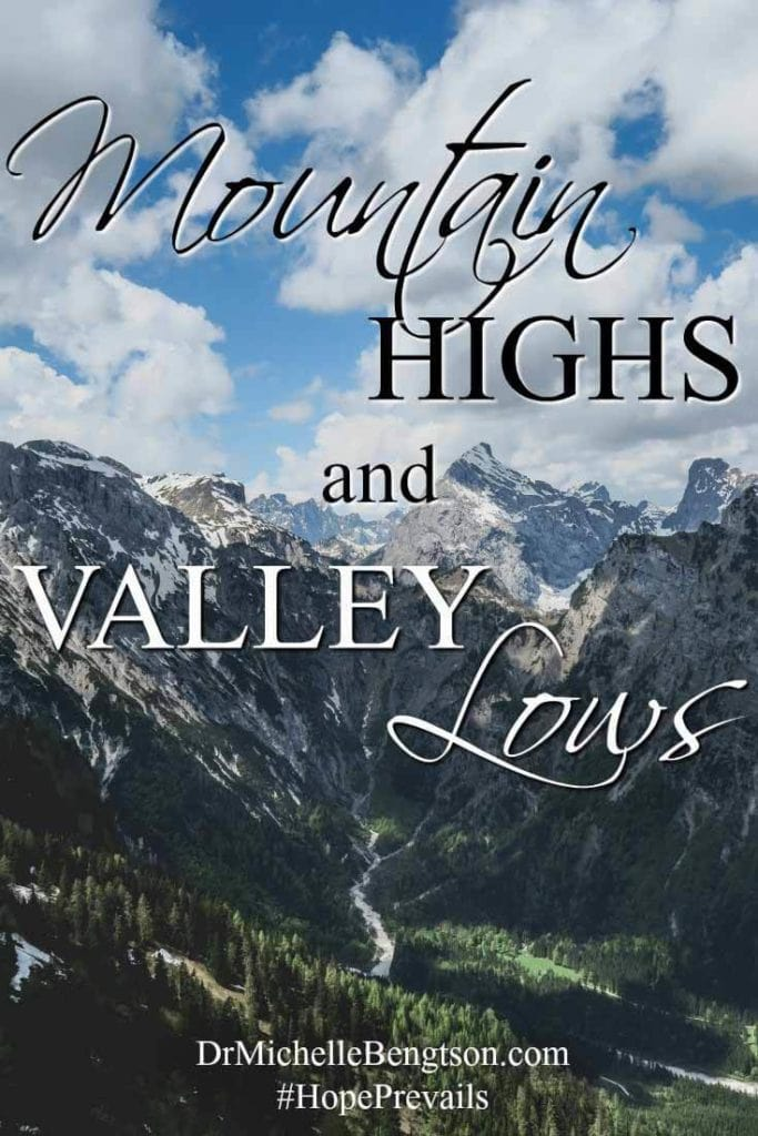 Where is your focus during the mountain highs and the valley lows when the storms of life seem to whip you around?