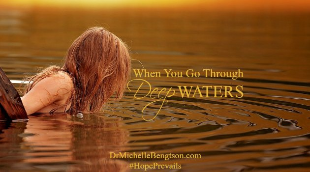 What do you do when you go through deep waters? How do you navigate the difficult times in life?