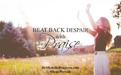 Beat Back Despair with Praise