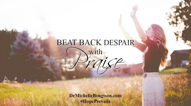 Beat Back Despair with Praise