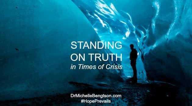 Standing on Truth in Times of Crisis