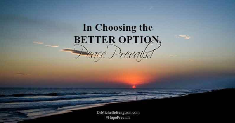 In Choosing the Better Option, Peace Prevails!