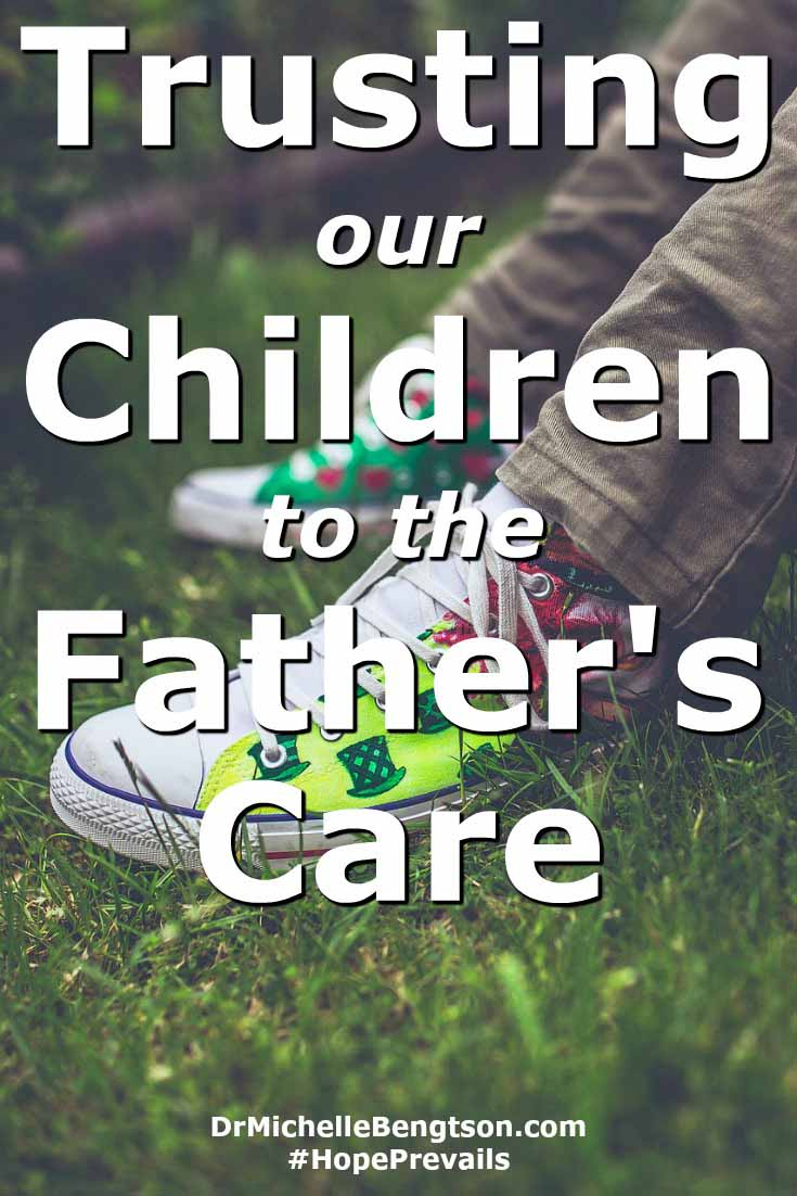 Trusting our children to the Father's care is an act of faith. God knows our children best and loves them more than we do. Can we trust the heart of The Father with our children?