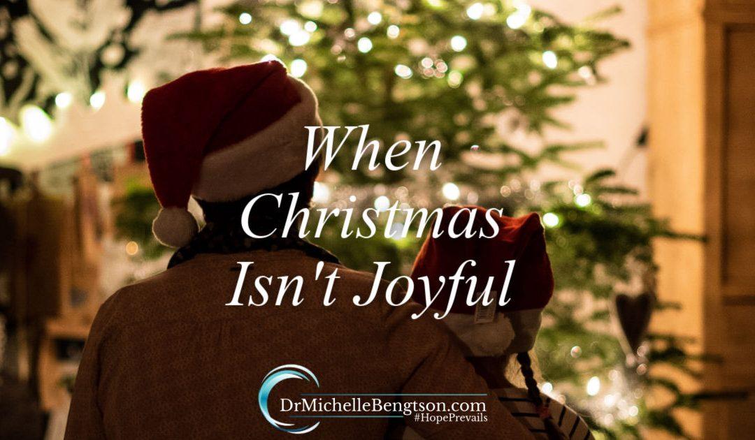 When Christmas Isn't Joyful
