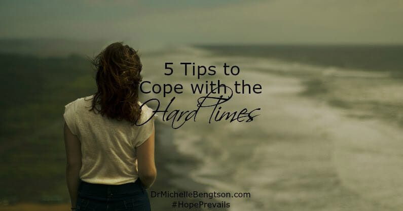 5 Tips to Cope with the Hard Times