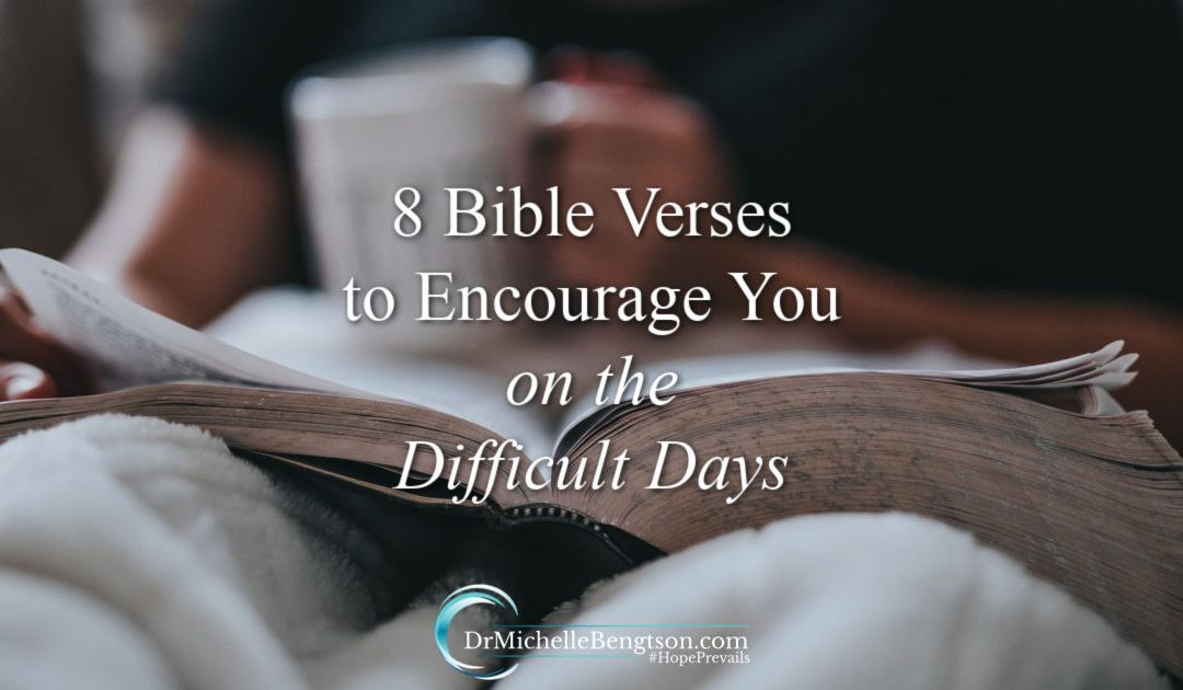 8 Bible Verses to encourage you on the difficult days