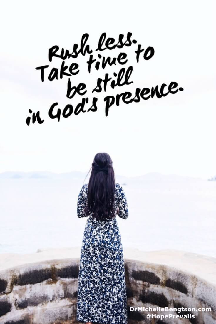 Choices that make a difference. Rush less. Take time to be still in God's presence.  Christian Inspirational Quote