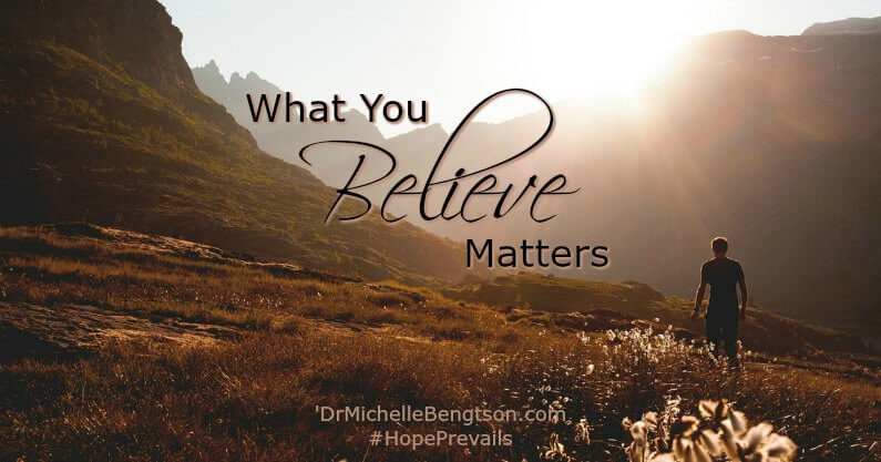 What you believe matters. In the hard times, come back to foundational beliefs and stand firm on those truths that you believe without a doubt.