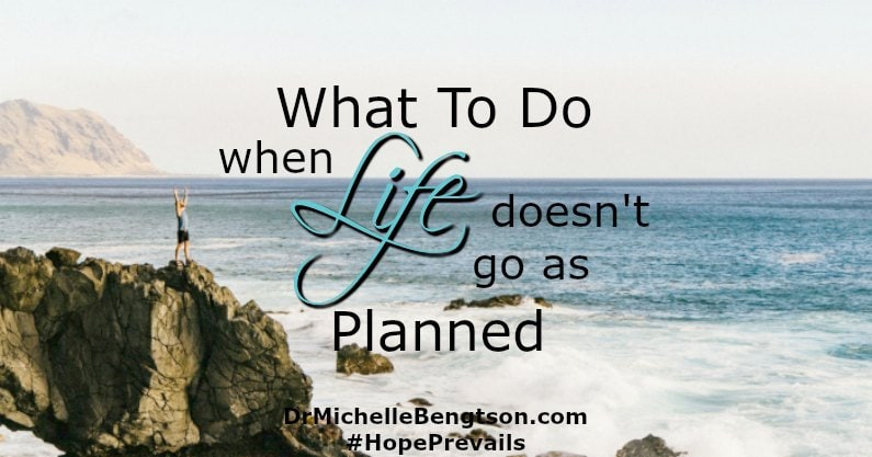 When life doesn't go as planned, what do we do? The first and best option is always to trust God.