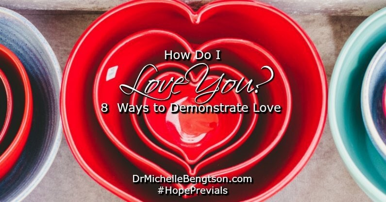 How Do I Love You? 8 Ways to Demonstrate Love