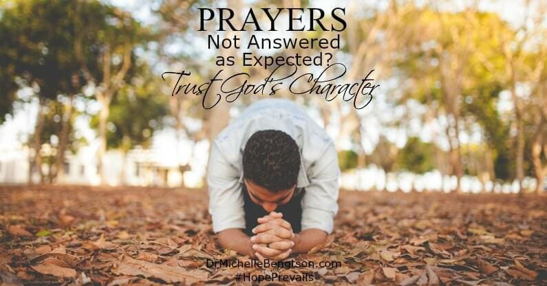 Prayers Not Answered As Expected? Trust God's Character