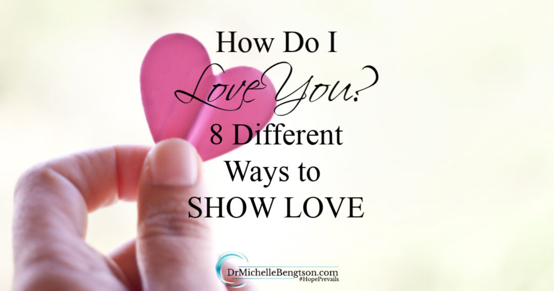 Instead of only telling people, use these tips for 8 different ways to show love.