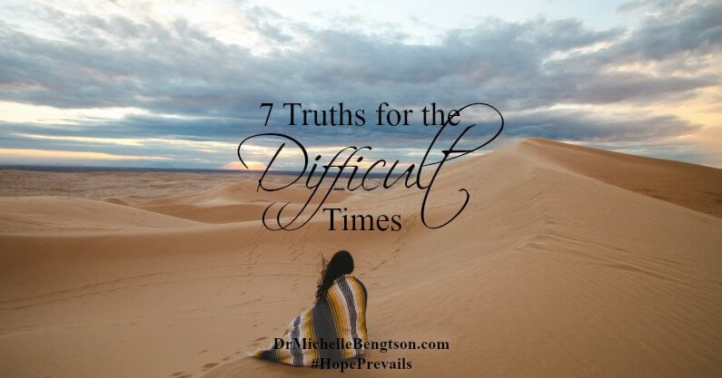 7 Truths for the Difficult Times