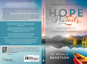 Hope Prevails Insights From a Doctor's Personal Journey Through Depression by Dr. Michelle Bengtson, PhD Front and Back Cover
