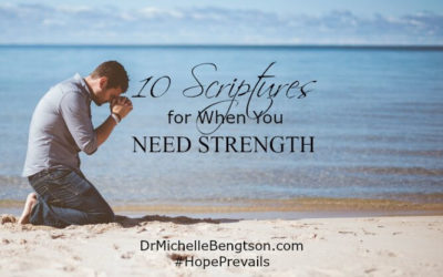 10 Scriptures for When You Need Strength