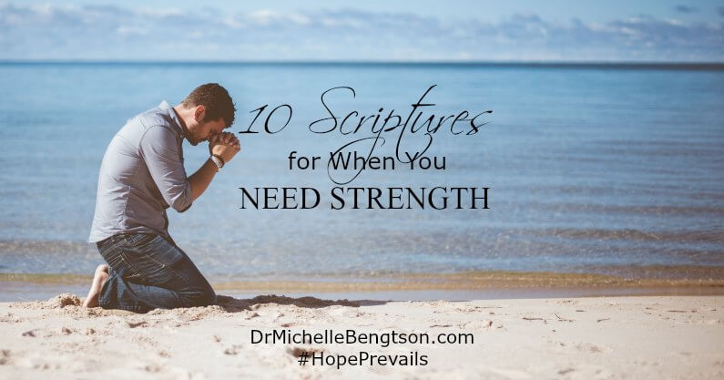 10 scriptures on strength to rely on in hard times when you need strength.