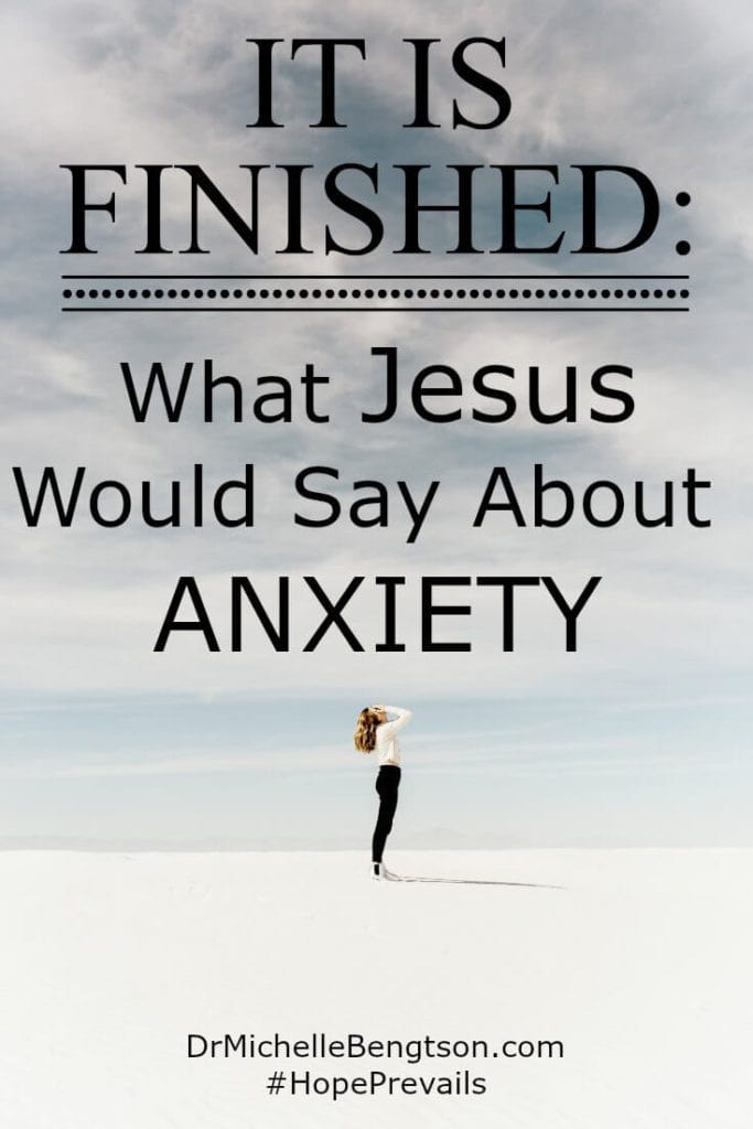 """Do you wonder what Jesus would say about anxiety? """"It is finished."""" When He said those words, He put an end to any reason we would fear, worry, or be anxious. When you're tempted to worry, place your trust in His finished work."""