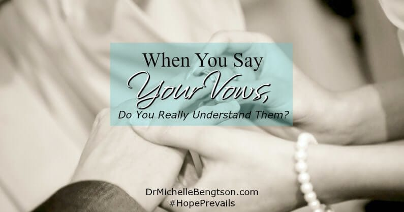 When You Say Your Vows, Do You Really Understand Them?