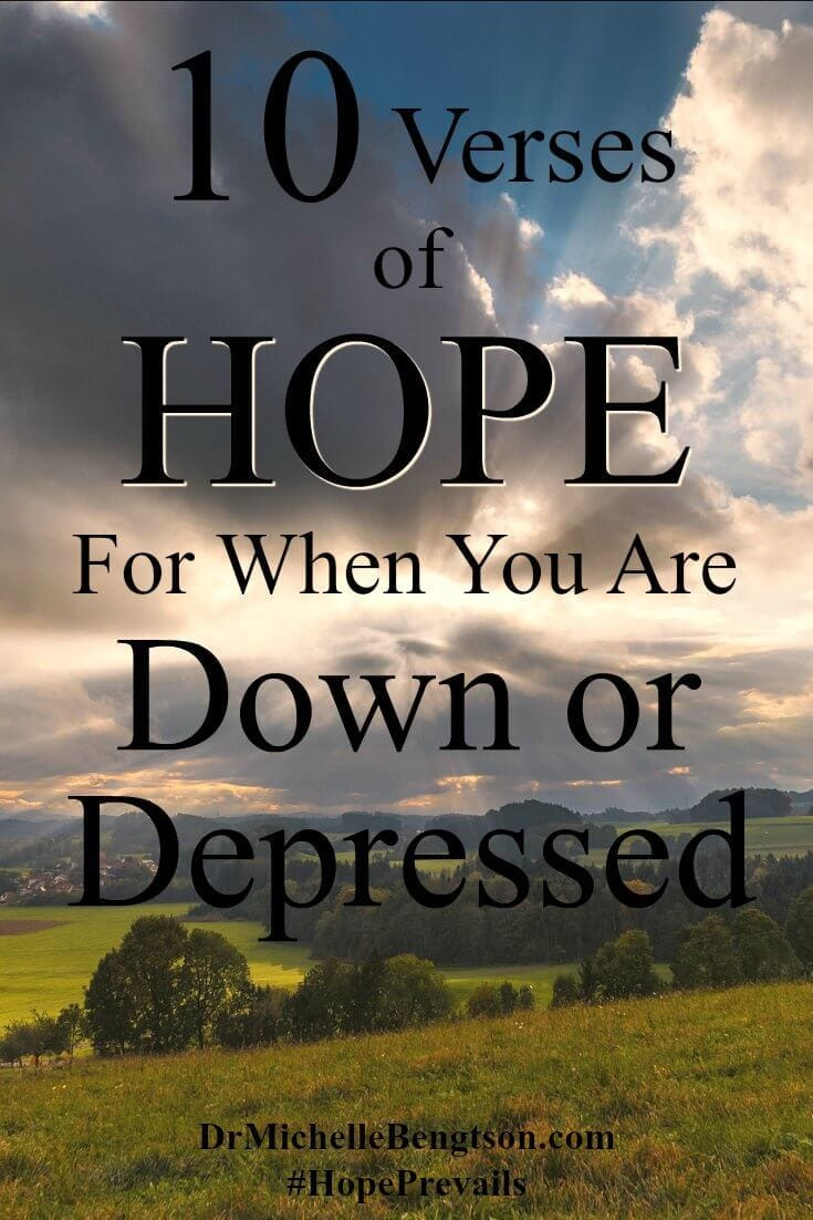 Use these 10 Bible verses as a starting point for maintaining hope when you're down, depressed or have anxiety. Faith comes by hearing so write them down, memorize them and recite God's promises out loud.