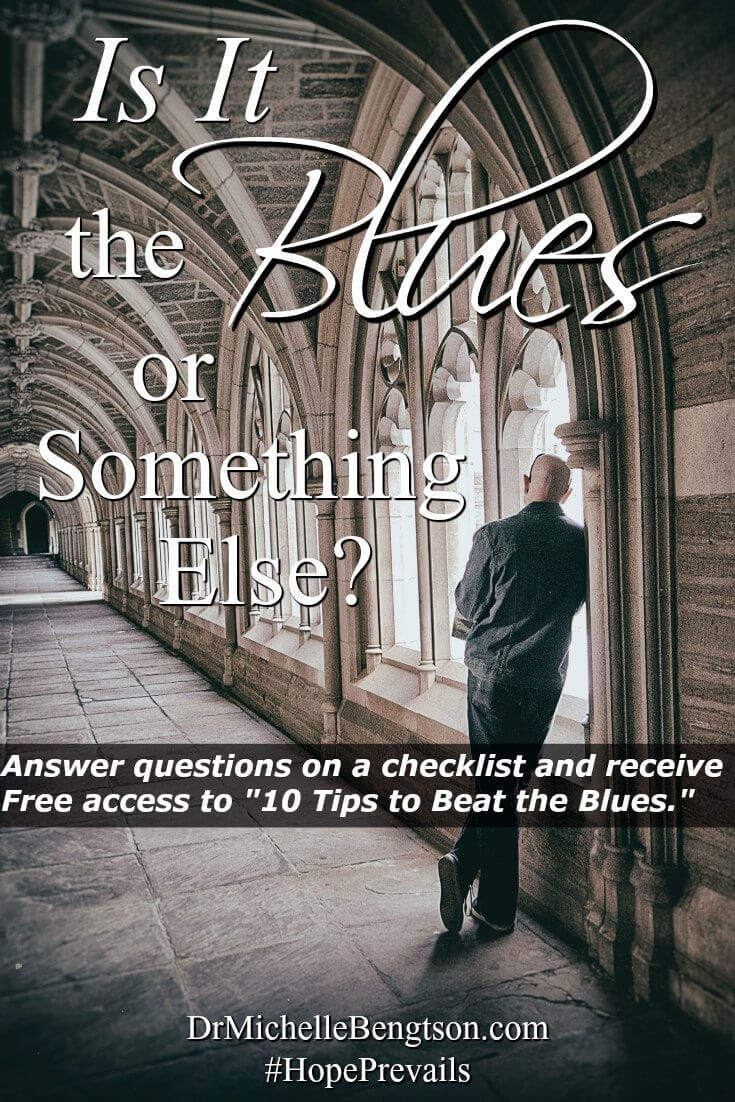 "Have you not been feeling like yourself lately? How do you know if it is the blues or something else? Answer the questions on the checklist and receive Free access to ""10 Tips to Beat the Blues."""