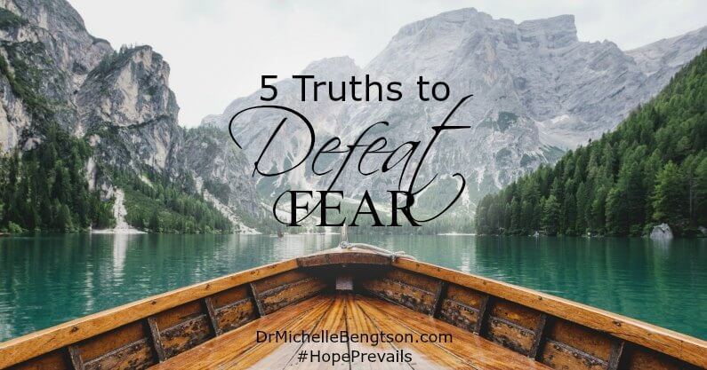 5 Truths to Defeat Fear