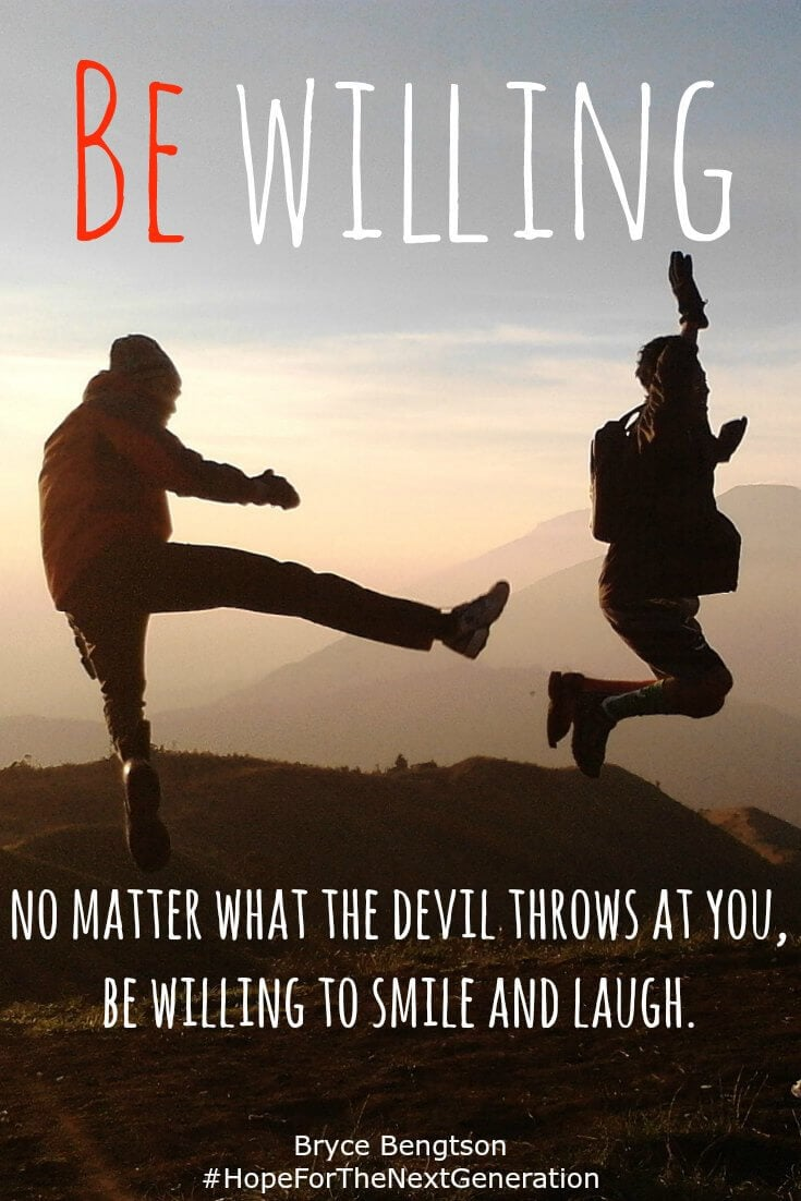 No matter what the devil throws at you, be willing to laugh and smile. Even when it's hard. Don't let the devil steal your joy. What can you do that brings you joy? Do that and give praise to God for He always provides.