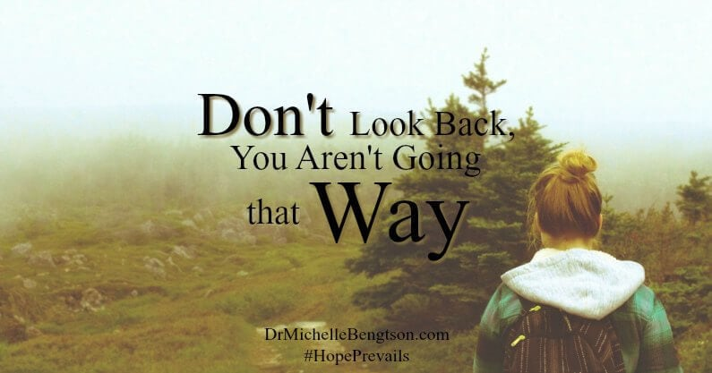 Do you have a messy past? Don't look back, you're not going that way!