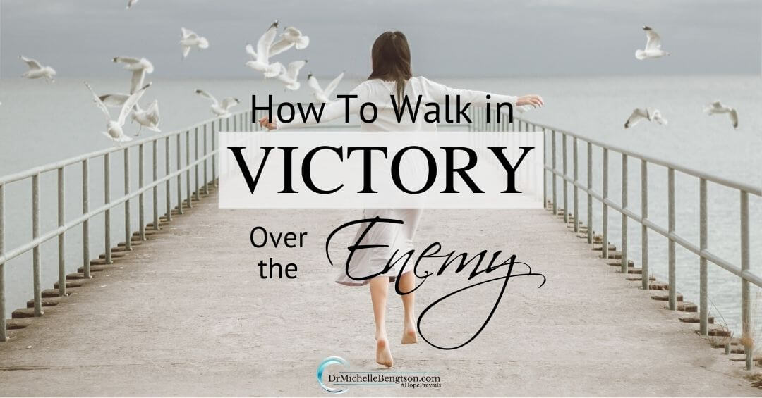 How to Walk in Victory Over the Enemy