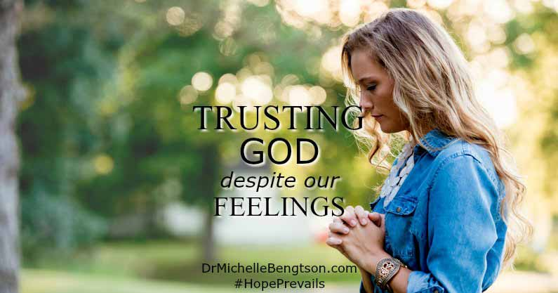 Trusting God Despite Our Feelings