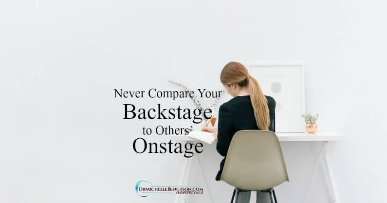 Never Compare Your Backstage to Others' Onstage