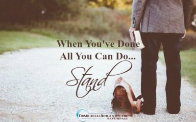 When You've Done All You Can Do… Stand