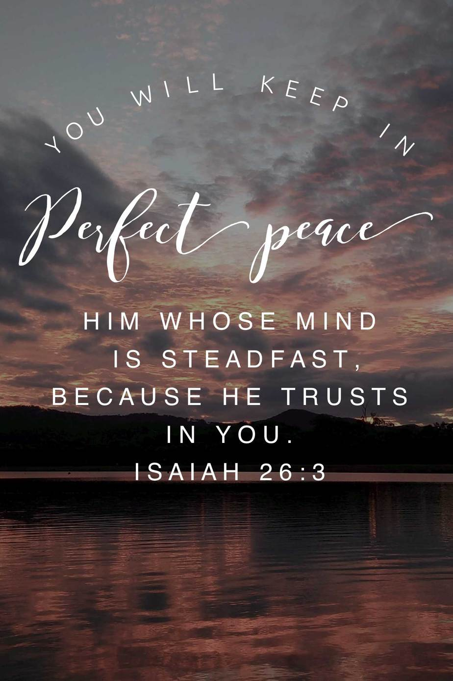 You will keep in perfect peace him whose mind is steadfast because He trusts in you. Isaiah 26:3 #HopePrevails #BibleVerse