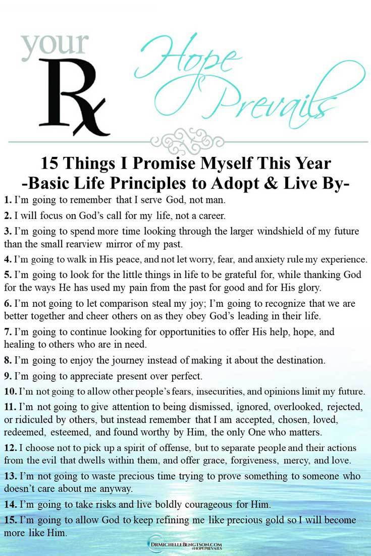 15 things I promise myself this year. Basic life principles to adopt and live by. Life is too short to waste energy on things that don't matter.