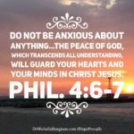 Do not be anxious about anything...the peace of God, which transcends all understanding, will guard your hearts and your minds in Christ Jesus. Phil. 4:6-7 #BibleVerse