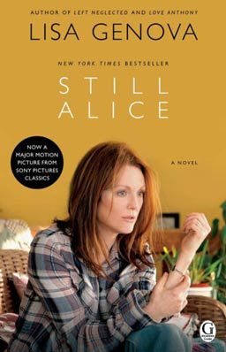 Still Alice by Lisa Genova, novel about a 50-year-old woman's sudden descent into early onset Alzheimer's disease.