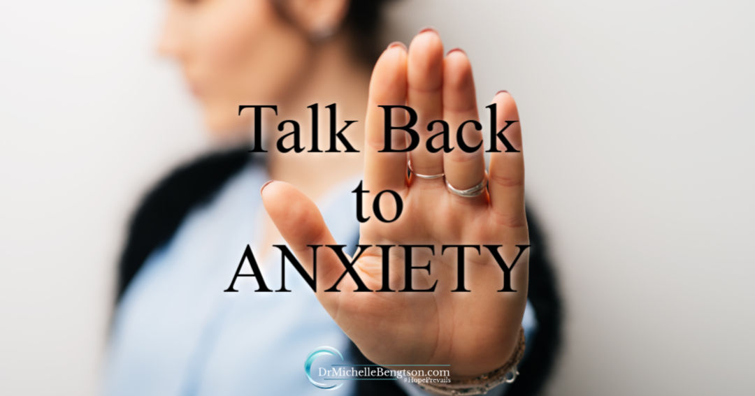 Battle anxiety? Talking back to anxiety and win the battle.