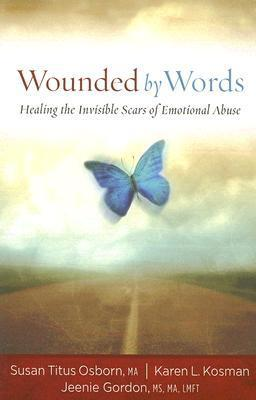 Wounded by Words: Healing the Invisible Scars of Emotional Abuse, a mental health reading resource for abuse