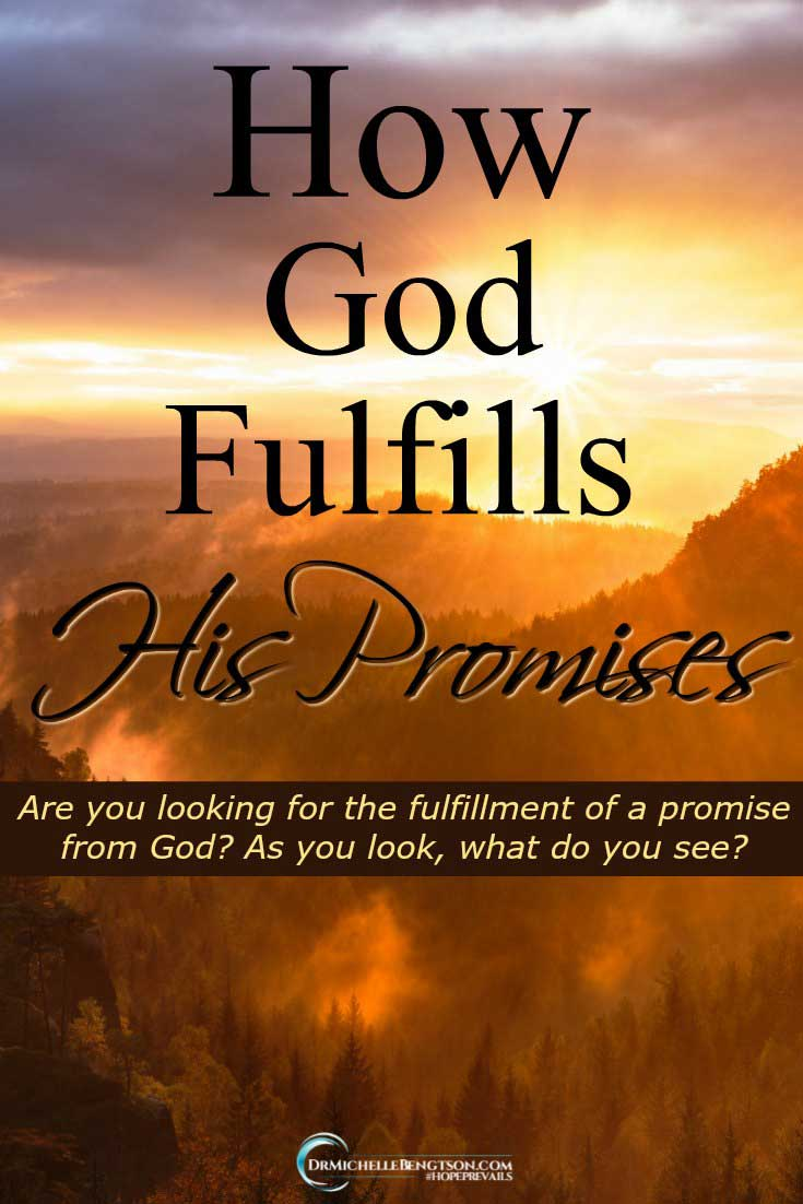 God always fulfills His promises. As you watch and wait, are your eyes open to see how God fulfills promises? What do you see? #HopePrevails #Christian #Encouragement