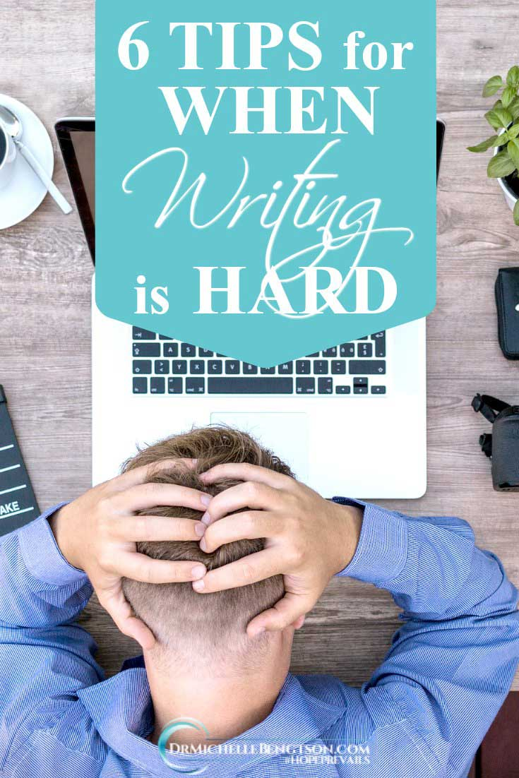 "As a writer and speaker, I've had to assess my own motivation for writing, and my definition of ""success."" These six tips helped me keep my focus when writing is hard."