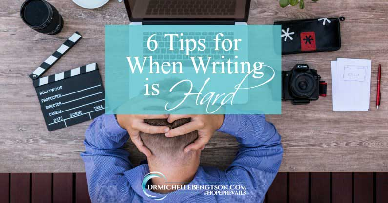 6 Tips for When Writing is Hard