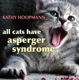 All Cats Have Asperger Syndrome by Kathy Hoopmann. An ideal introduction into the world of AS.