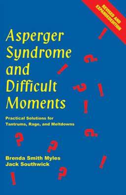 Asperger Syndrome And Difficult Moments: Practical Solutions For Tantrums, Rage And Meltdowns by Brenda Smith Myles & Jack Southwick. How to deal with tantrums, meltdowns and difficult behavior.