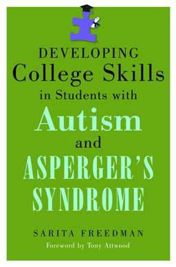 Developing College Skills in Students With Autism and Asperger's Syndrome helps those experiencing autism and Asperger's Syndrome develop skills to be successful in college.