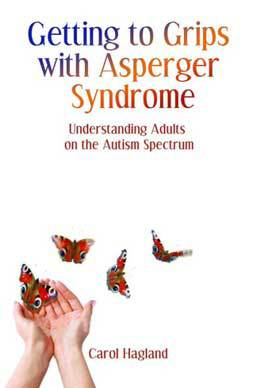 Getting to Grips With Asperger Syndrome: Understanding Adults on the Autism Spectrum, a practical, problem-solving guide for caregivers and supporters of adults with Asperger's Syndrome.