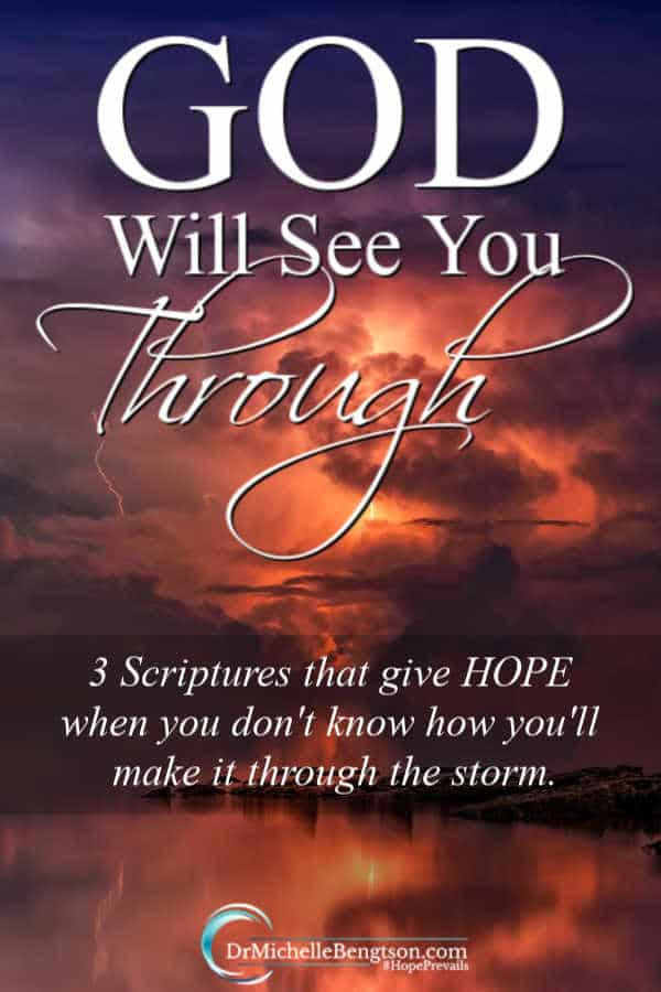 As I comforted a friend who had lost her father, I thought back on hard times my family had endured. The loss of loved ones, cancer, miscarriage and more. God will see you through the storm. Read more for 3 scriptures that give hope when you don't know how you'll make it through.