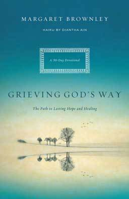 Grieving God's Way uses inspiration and scripture to motivate us to grieve God's way.