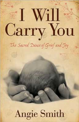 I Will Carry You: The Sacred Dance of Grief and Joy helps those who mourn have hope to find grace and peace in the aftermath of loss.