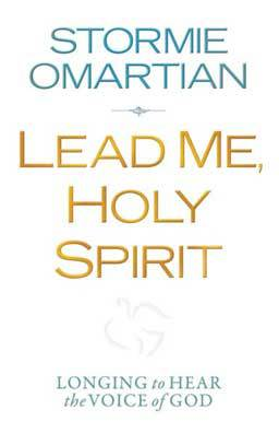 In Lead Me, Holy Spirit: Longing to Hear the Voice of God, the bestselling author leads readers see that the Holy Spirit wants to lead them.