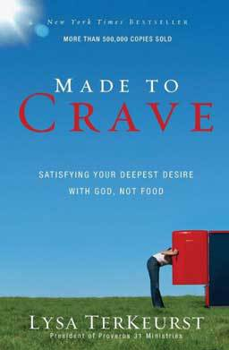 Made to Crave: Satisfying Your Deepest Desire With God, Not Food helps women understand how spiritual satisfaction cravings are often mistaken for food cravings.