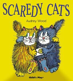 Scaredy Cats by Audrey Wood helps children understand and overcome fear.